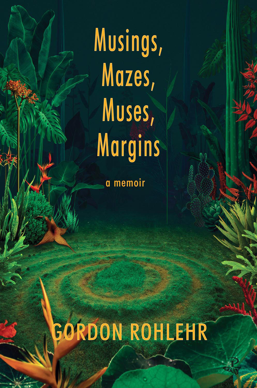 Musings, Mazes, Muses, Margins