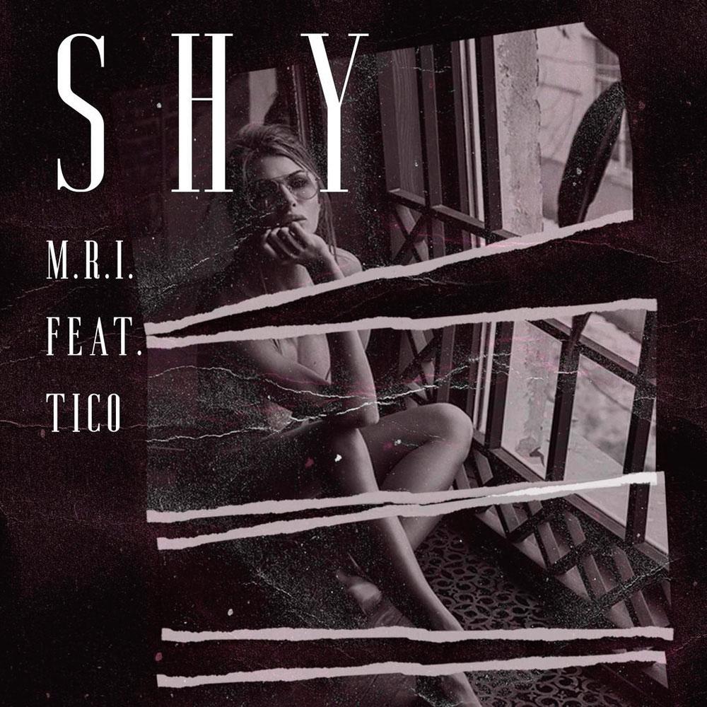 Shy - M.R.I. Feat. Tico