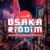 Osaka Riddim