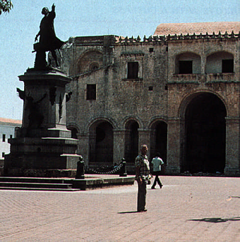 The Cathedral of Santa Maria in Santo Domingo (1540); in front of it is-of course- a statue of Columbus.  Photograph by Christine Fagg