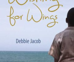 Wishing for Wings, by Debbie Jacob