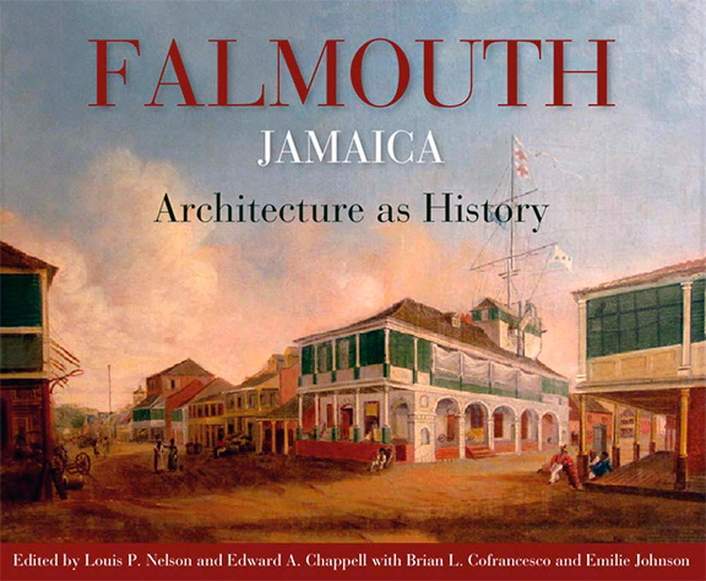Falmouth, Jamaica: Architecture as History