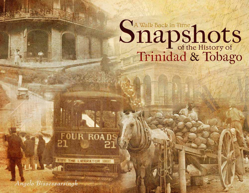 A Walk Back in Time: Snapshots of the History of Trinidad & Tobago
