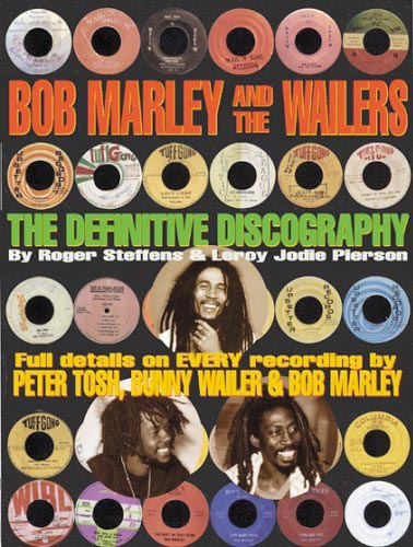 Bob Marley and the Wailers: The Definitive Discography